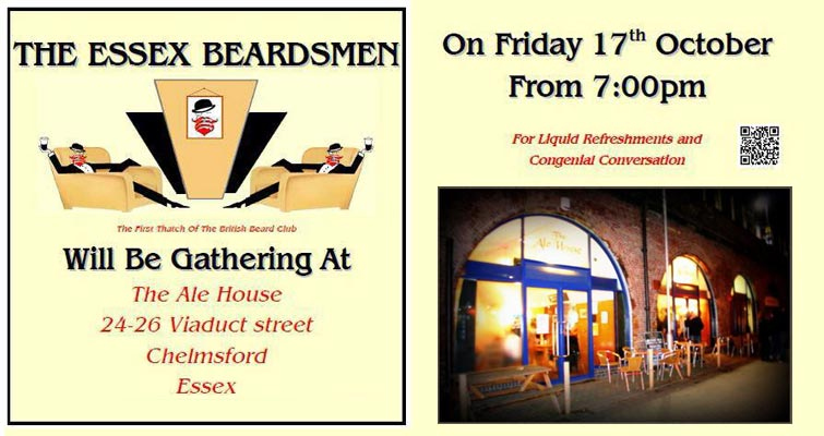 The Essex Beardsmen meet at The Ale House, Chelmsford on October 17th from 7pm