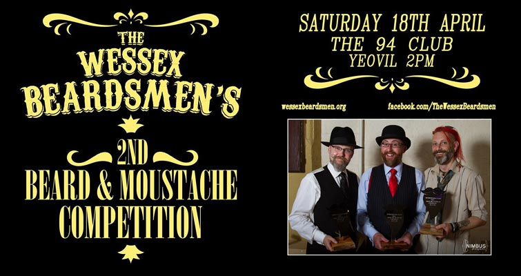 The Wessex Beardsmen's second Beard and Moustache Competition is on April 18th 2015 at The 94 Club, Yeovil Somerset from 2pm