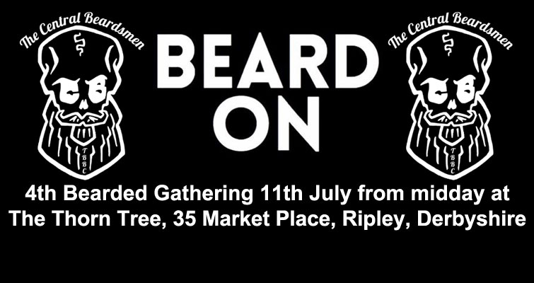 4th Bearded Gathering of The Central Beardsmen is at The Thorn Tree, Market Place, Ripley, Derbyshire on July 11