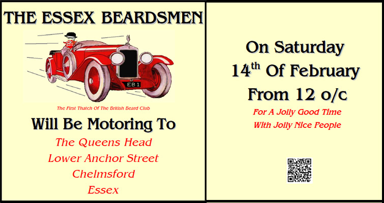 Fancy a romantic trip out on Valentines Day? The Essex Beardsmen meet at The Queens Head. Lower Anchor St, Chelmsford on February 14th