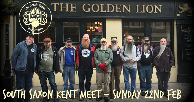 The South Saxon Beardsmen's February 2015 Gathering is on Sunday February 22nd at 1pm in The Golden Lion, Rochester, Kent