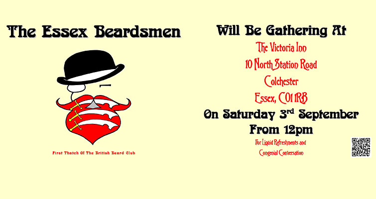 The Essex Beardsmen's September Gathering is at The Victoria Inn, North Station Road, Colchester CO1 1RB on Saturday 3rd September 2016 from midday