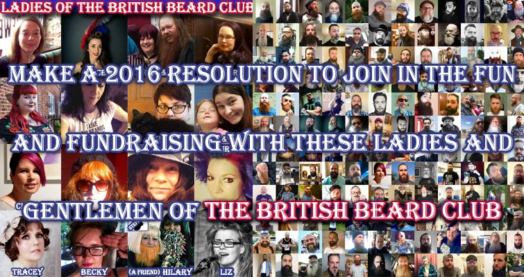 Make a 2016 Resolution to join in the fun and fundraising with these ladies and gentlemen of The British Beard Club