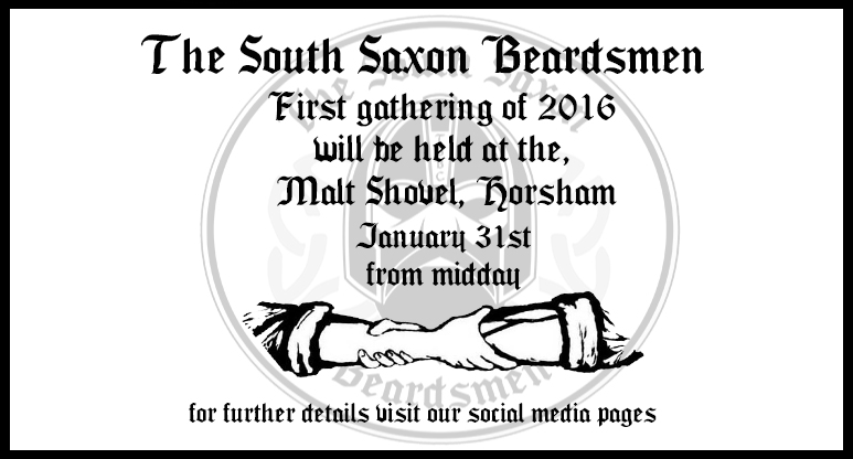 On January 31st The South Saxon Beardsmen and women gather at The Malt Shovel, Springfield Road, Horsham, West Sussex from midday