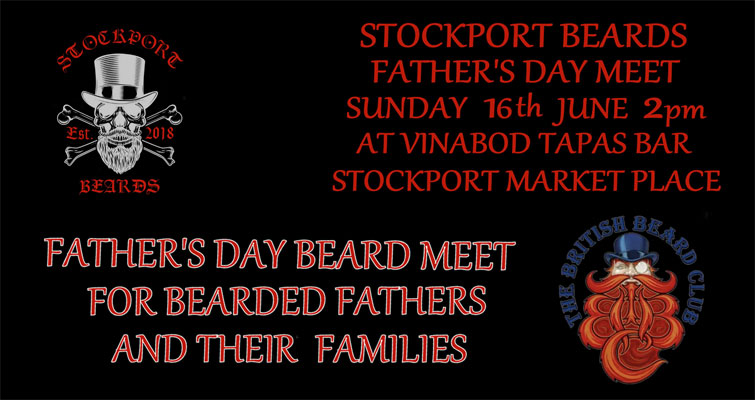 Stockport Beards Fathers Day Meet is on Sunday 16th June at 2pm at Vinabod Tapas Bar, Stockport Market Place. Bearded Fathers and their Families especially welcome! Stockport Beards is Stockport's Member Thatch of The British Beard Club.