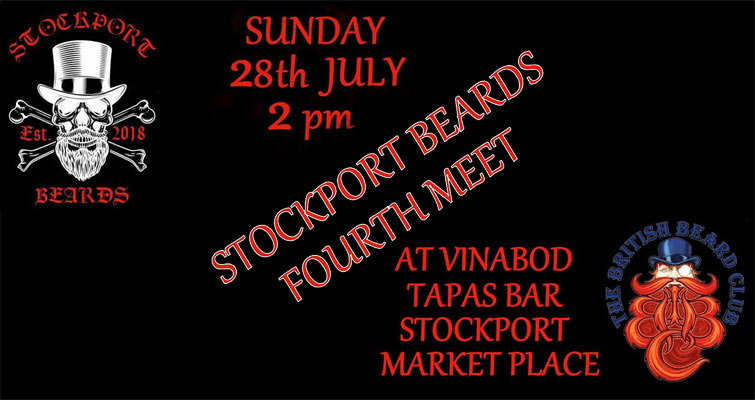 Stockport Beards 4th Meet, Sunday 28th July. Meeting At Vinabod Tapas Bar, Stockport Market Place From 2pm. Stockport Beards is Stockport's Member Thatch of The British Beard Club.