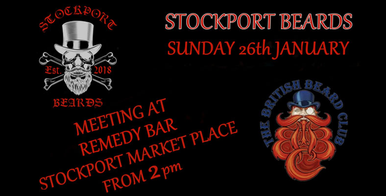 Stockport Beards are Meeting on Sunday 26th January at Remedy Bar, Stockport Market Place From 2pm. All Welcome! Stockport Beards is Stockport's Member Thatch of The British Beard Club, raising funds for Prostate Cancer UK.